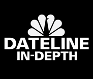 Dateline in Depth
